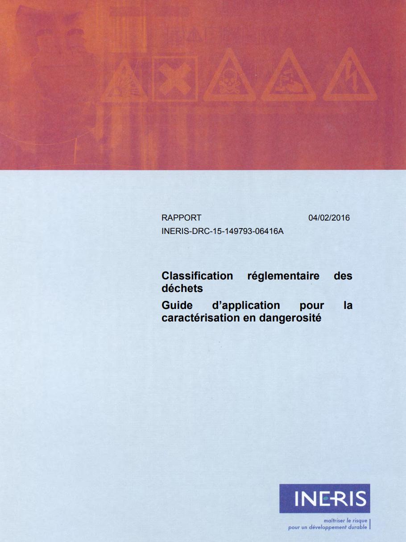 Classification réglementaire des déchets - Guide d'application pour la caractérisation en dangerosité - INERIS - 2016