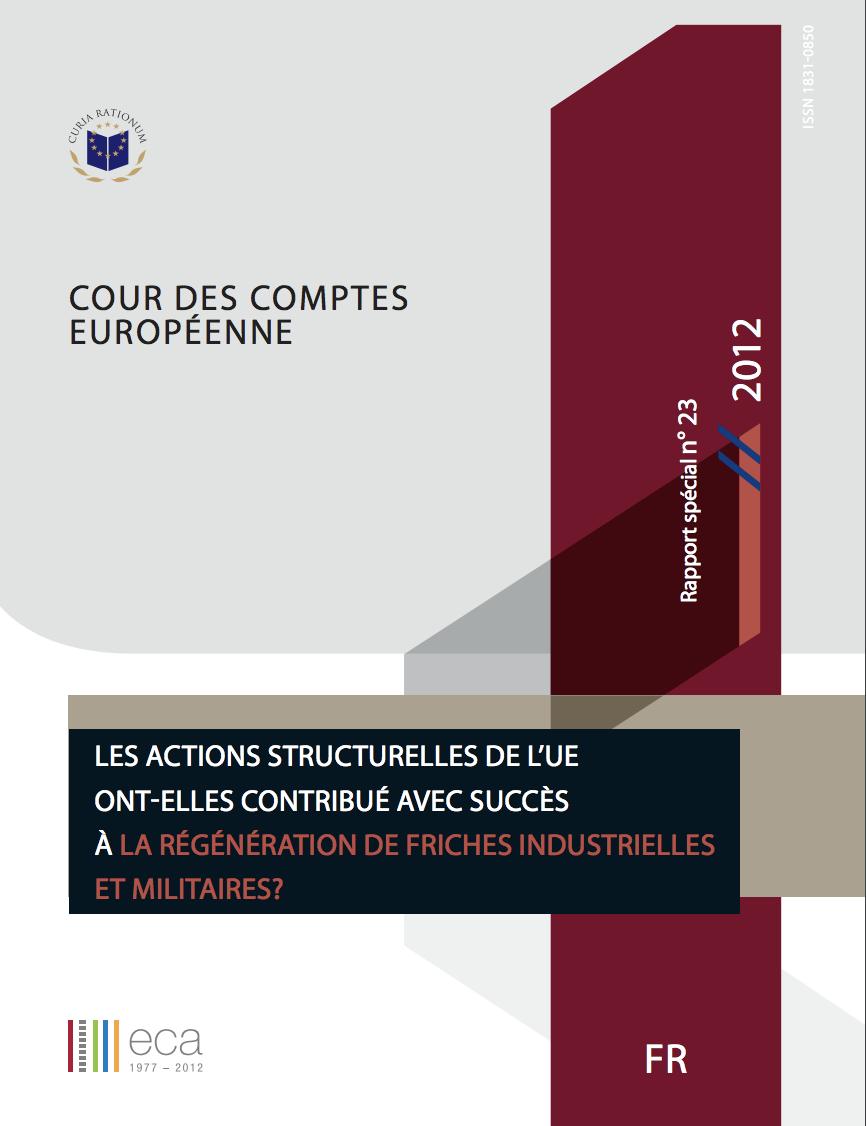 Les actions structurelles de l'UE ont-elles contribué avec succès à la régénération de friches industrielles et militaires? - Cour des comptes européenne - 2012