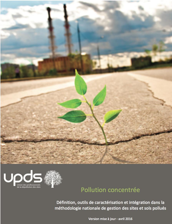 Pollution concentrée - définition, outils de caractérisation, et intégration dans la méthodologie nationale de gestion des sites pollués - UPDS - 2016
