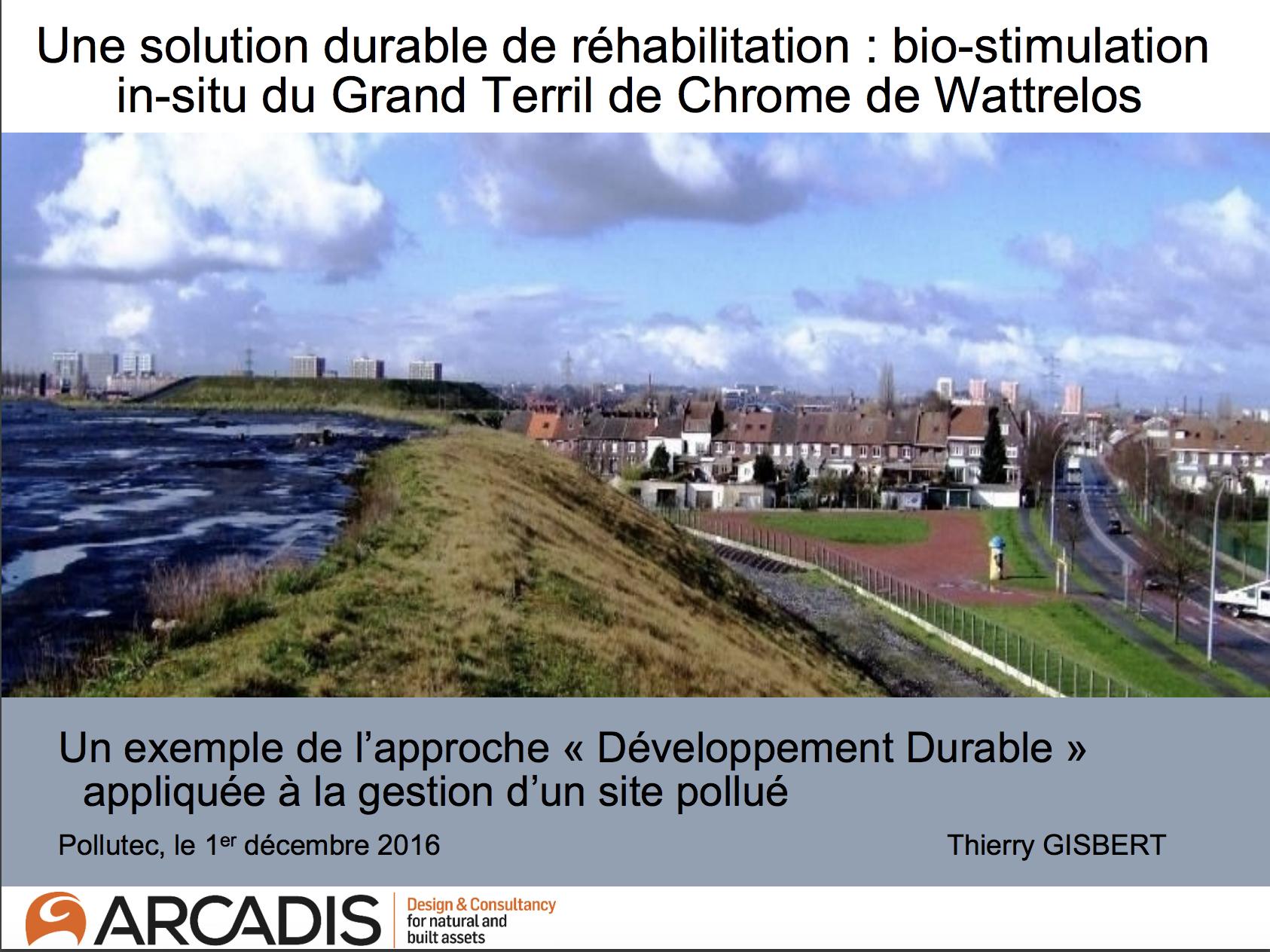 Réhabilitation durable du grand terril de chrome de Wattrelos par la technique de la bio-précipitation in situ- ARCADIS - ARCADIS - 2016