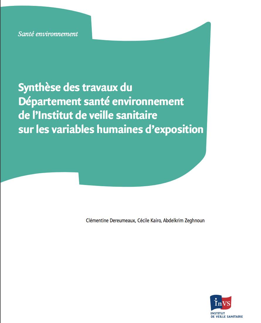 Synthèse des travaux du Département santé environnement de l'Institut de veille sanitaire sur les variables humaines d'exposition - InVS - 2012