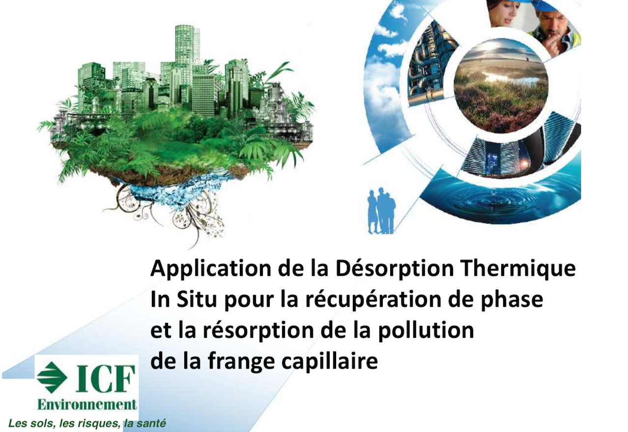 Application de la Désorption Thermique In Situ pour la récupération de phase et la résorption de la pollution de la frange capillaire - ICF ENVIRONNEMENT - 2014