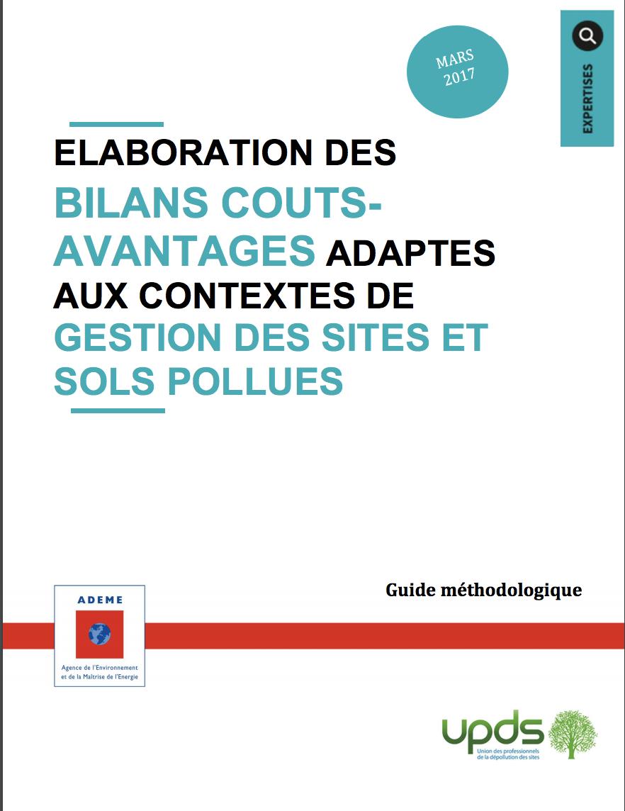 Elaboration des bilans coûts-avantages adaptés aux contextes de gestion des sites et sols pollués - UPDS et ADEME - 2017