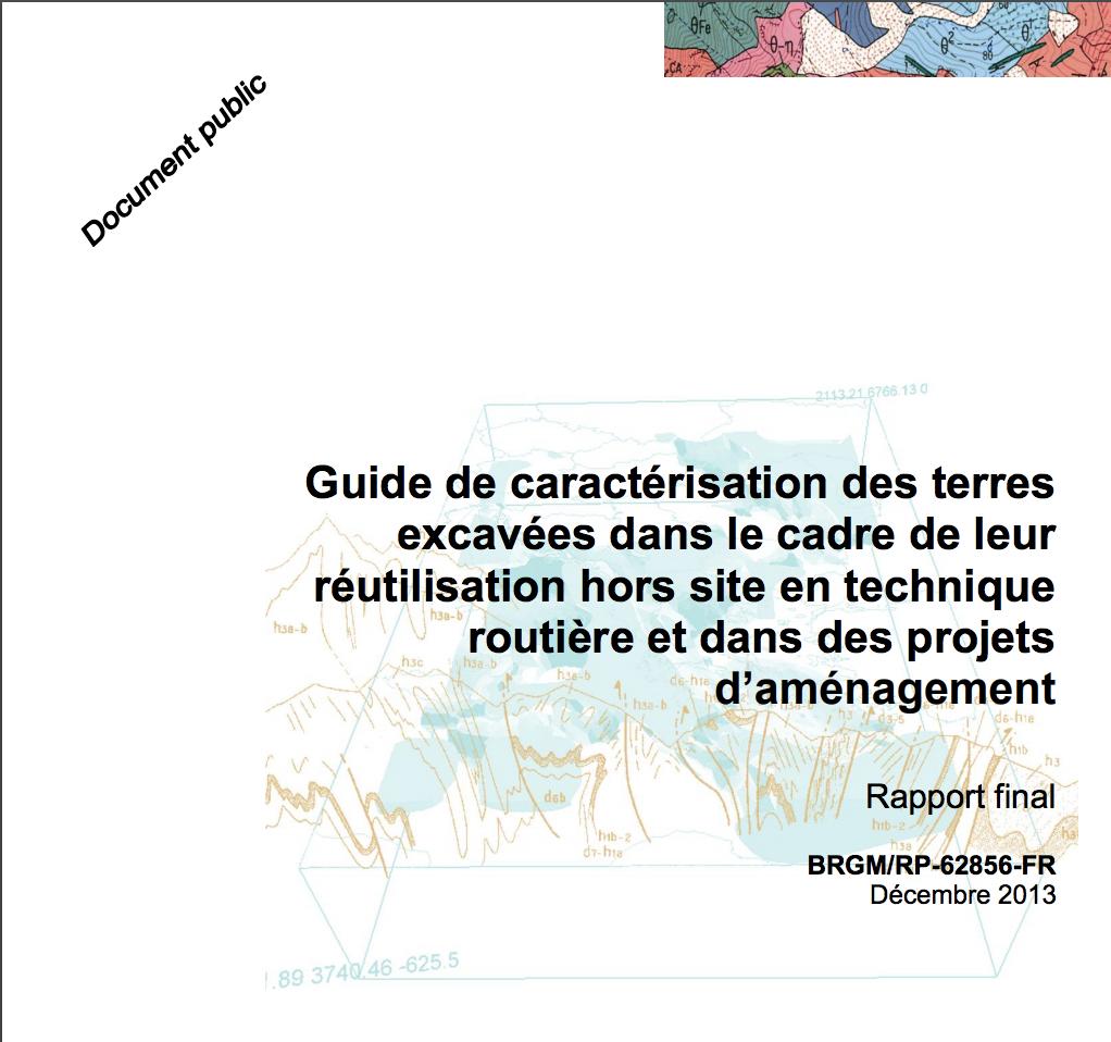 Guide de caractérisation des terres excavées dans le cadre de leur réutilisation hors site en technique routière et dans des projets d'aménagement - BRGM - 2013