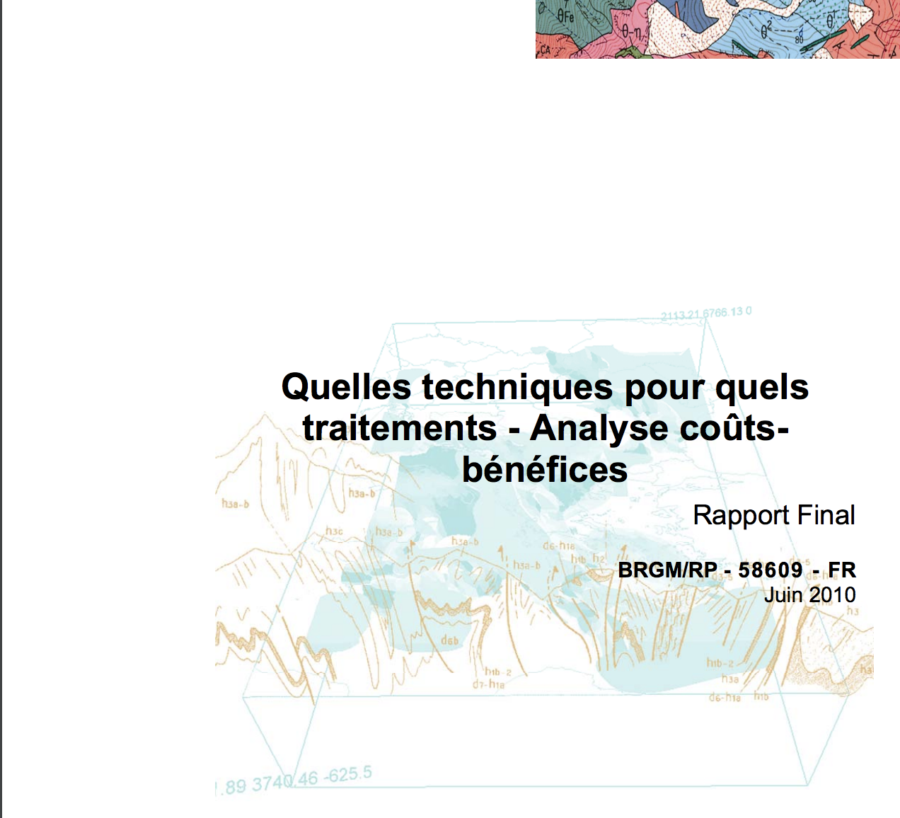 Guide du BRGM Quelles techniques pour quels traitements - Analyses coûts-bénéfices -La version finale, publiée en juin 2010. À télécharger en suivantce lien. - BRGM - 2013