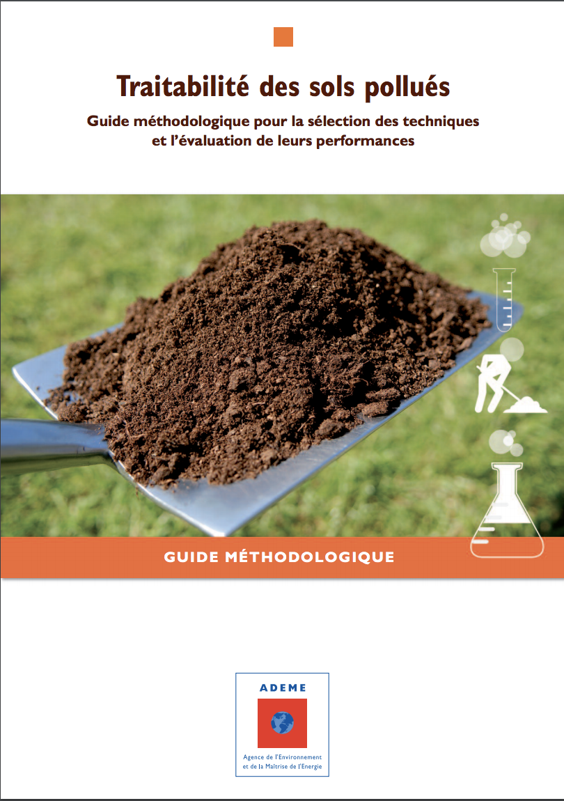 Guide méthodologique ADEME pour la sélection des techniques et l'évaluation de leurs performances - traitabilité des sols pollués - ADEME -