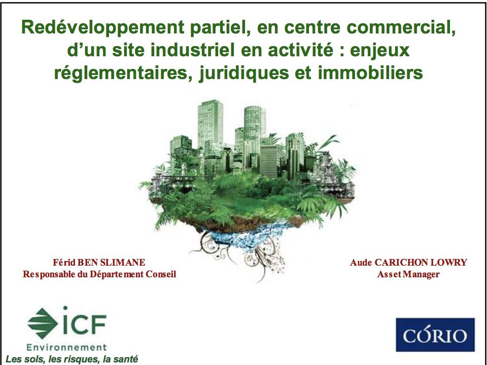 Redéveloppement partiel, en centre commercial, d'un site industriel en activité - enjeux réglementaires, juridiques et immobiliers - ICF ENVIRONNEMENT -