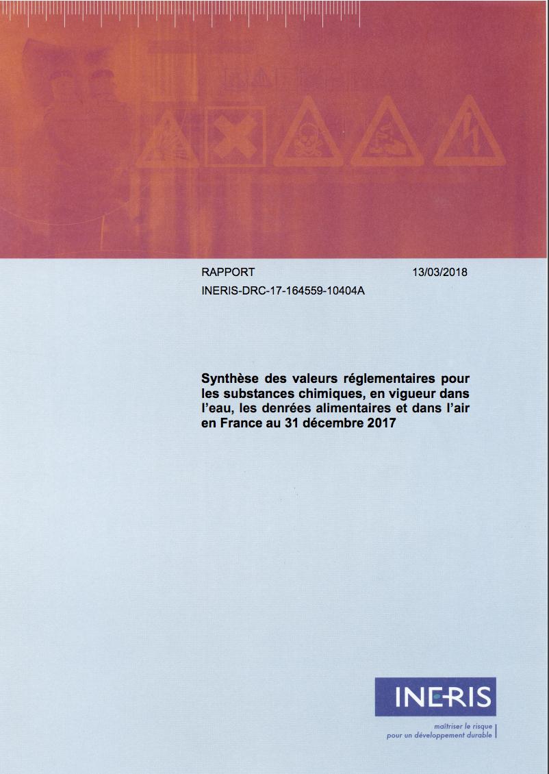 Synthèse des valeurs réglementaires pour les substances chimiques, en vigueur dans l'eau, les denrées alimentaires et dans l'air en France au 31 décembre 2017 - INERIS - 2017