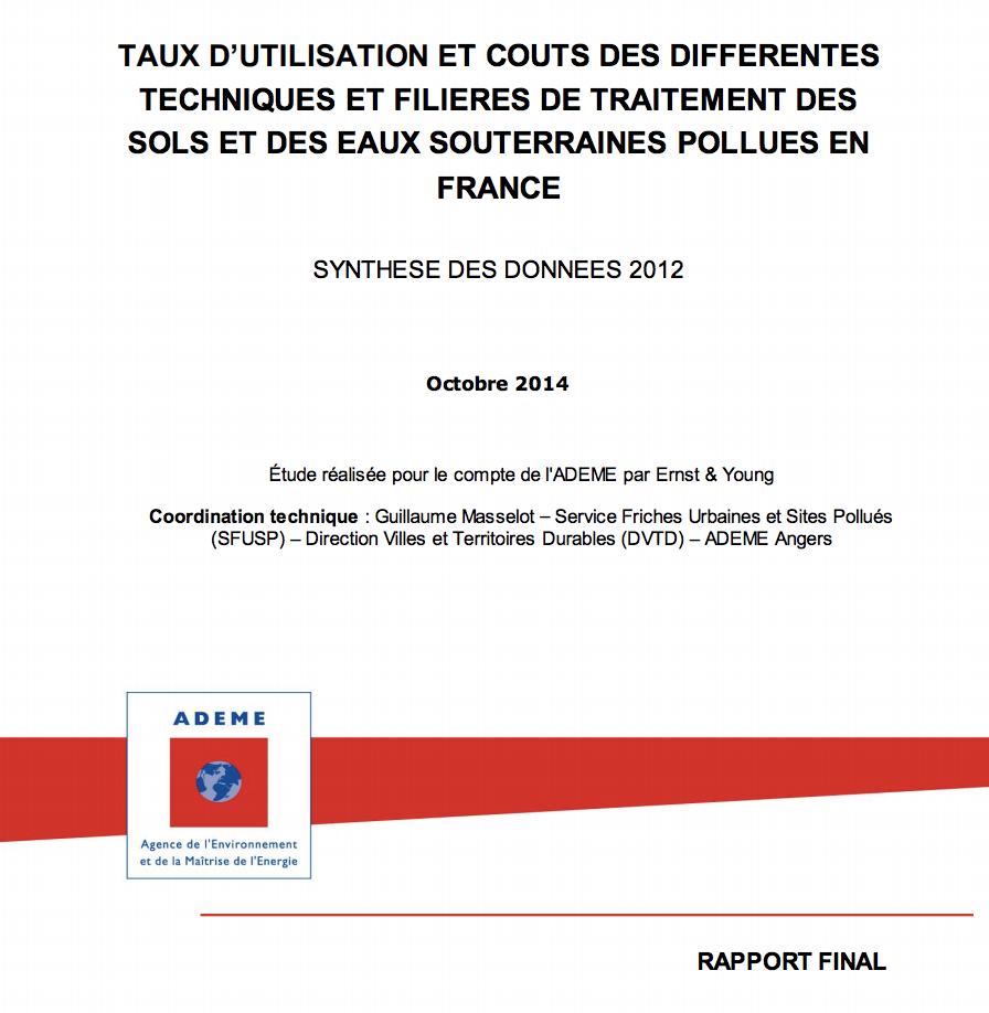 Taux d'utilisation et coût des différentes techniques et filières de traitement des sols et des eaux souterraines pollués en France - données 2012 - ADEME - 2014